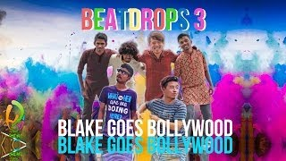 Beat Drops 3: Blake Goes Bollywood (Bole Chudiyan & Radha)