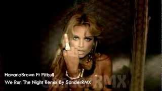 Havana Brown Feat Pitbull We Run The Night Remix By SanderRMX