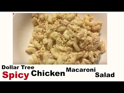Dollar Tree Gourmet | Spicy Chicken Macaroni Salad