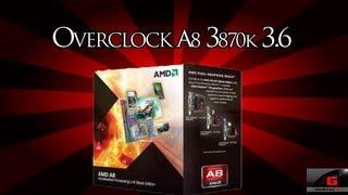 Overclock no A8 3870K 3.6Ghz