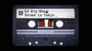 DJ Key Song - Break in Tokyo 2012