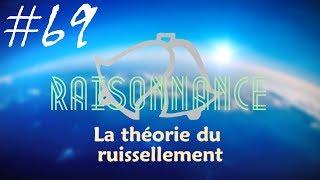 69 - La théorie du ruissellement n'existe pas - Raisonnance