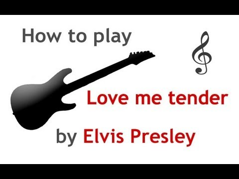 Love Me Tender guitar lesson, with chords - guitarguitar.net