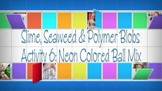 Home Science Lab: Neon Colored Ball Mix