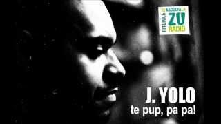 J. Yolo - Te pup, pa pa!