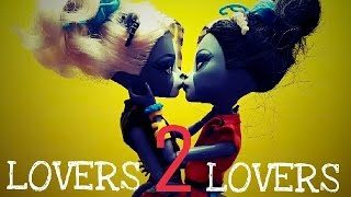 "Клип Монстер хай (Стоп моушен) ""LOVERS 2 LOVERS"""