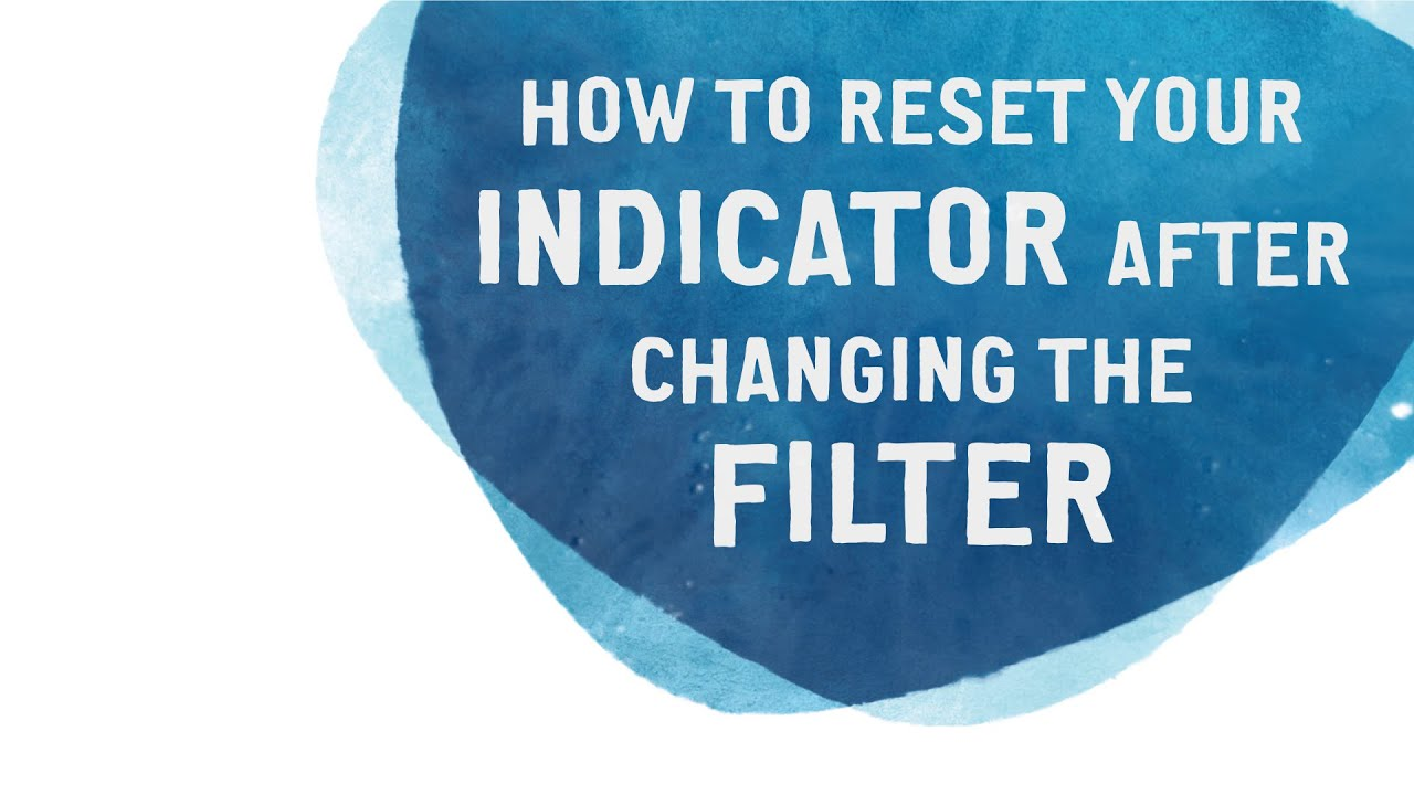 how to reset your indicator after changing the filter