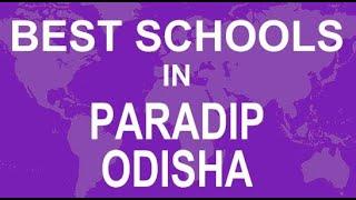 Best Schools in Paradip, Odisha   CBSE, Govt, Private, International
