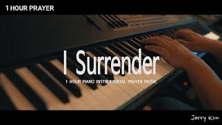 [1 hora] Música de oración  I Surrender (Hill Song) Cubierta de piano