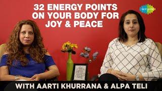 32 Energy Points on your body Aartii Khuraana Alpa Teli Saregama Podcast