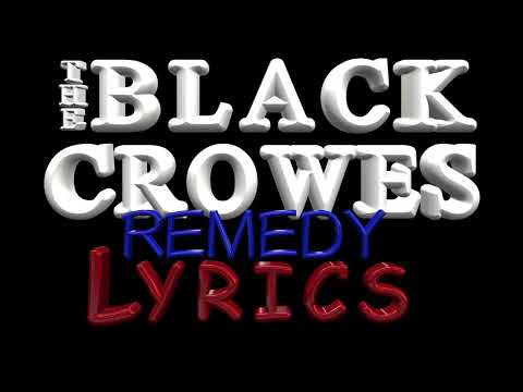 The Black Crowes ~ Remedy (lyrics)