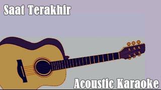Saat Terakhir - St12 Lirik Karaoke Acoustic
