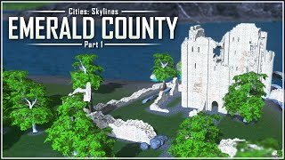Cities: Skylines - Emerald County | Part 1