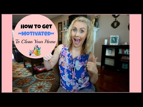 ☺ Motivation / How To Get Motivated To Clean Your Home~ Tips and Tricks ☺