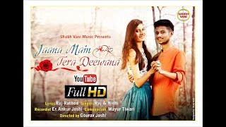 Download Jaana Main Tera Deewana | Raj Rathod | New Album Songs 2017 |Shubh Vani| Full HD MP3 song and Music Video