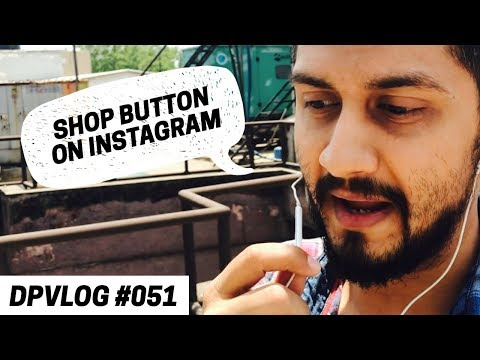 Just Saw This SHOP BUTTON as Business Contact Option in Instagram For First Time | DPVLog 051