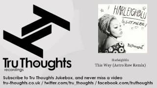 Harleighblu - This Way - Astro Raw Remix