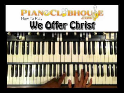 "♫ ORGAN TUTORIAL: ""WE OFFER CHRIST"" (Bishop Paul S. Morton)  ♫"