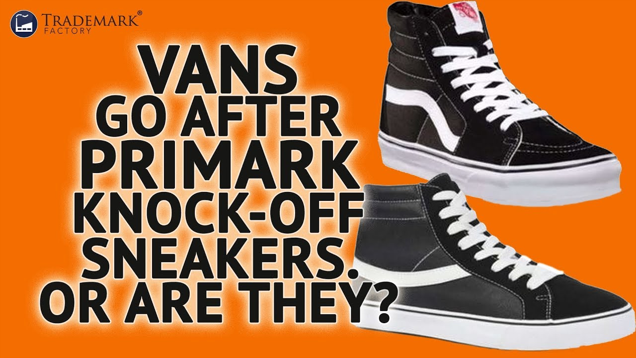 Vans Go After Primark Knock Off