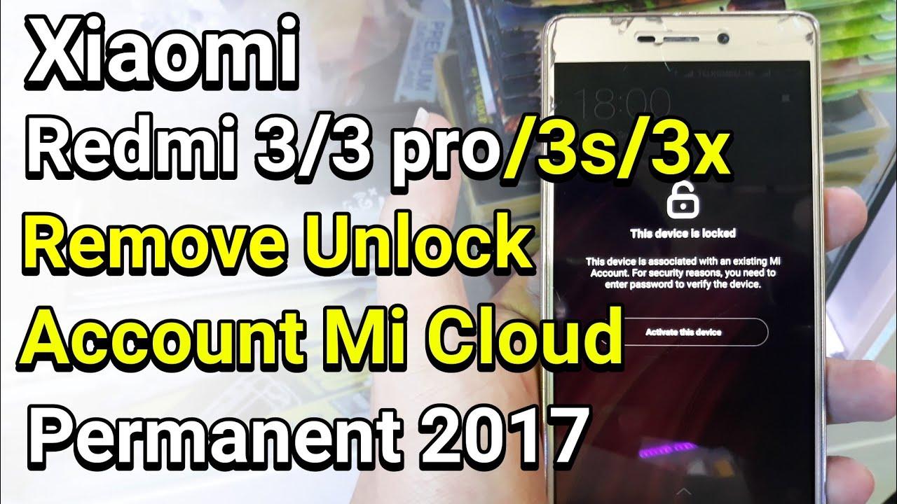 Xiaomi Redmi 3 / 3Pro / 3s / 3x Remove Unlock Account Mi Cloud Permanent  work 100%