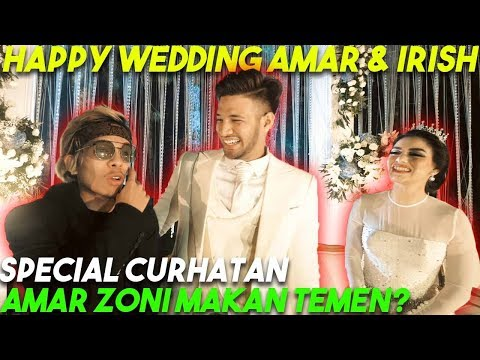 HAPPY WEDDING AMAR & IRISH... CURHATAN Amar Zoni Makan Temen?!!