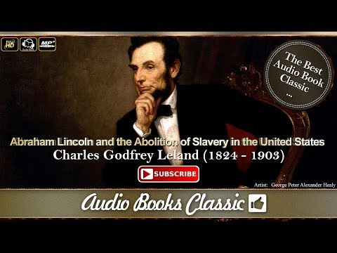 Audiobook Abraham Lincoln and the Abolition of Slavery in the United States | Charles Godfrey Leland