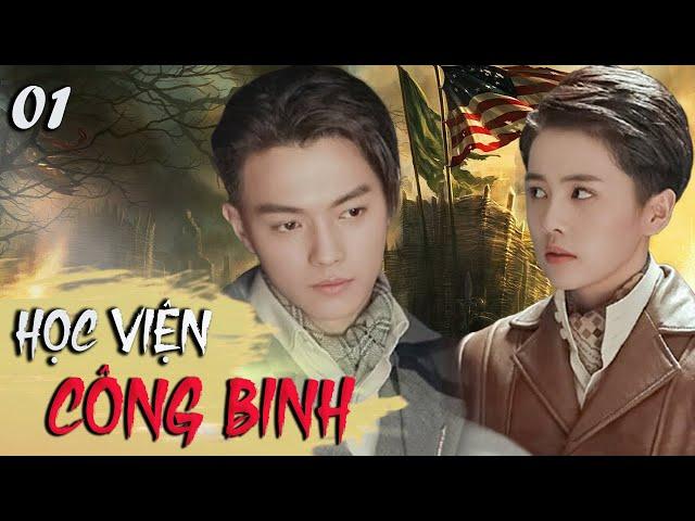 HỌC VIỆN CÔNG BINH (Thuyết Minh) Tập 1 | Phim Mới Nhất 2021 - Phim Tình Cảm Trung Quốc Siêu Hay