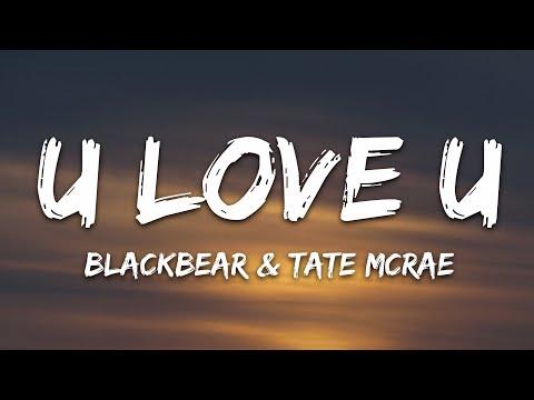 Blackbear - U Love U Ft Tate Mcrae