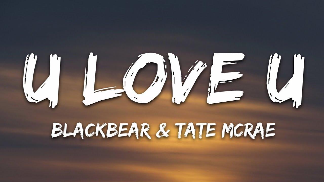 blackbear - u love u (Lyrics) ft. Tate McRae