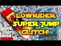 Grand Theft Auto 5 Online - Lowrider Super Jump Glitch! [SOLO, PS4, Xbox One, PC]
