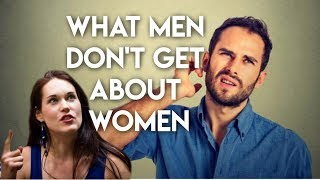 What Every Man Needs To Know About Women