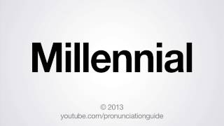 How to Pronounce Millennial