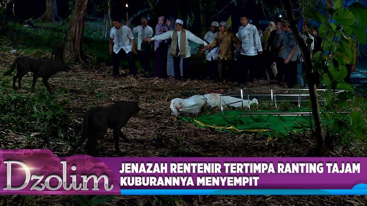 Jenazah Rentenir Dzolim Tertimpa Ranting Tajam, Kuburannya Menyempit - Dzolim Part 5 (16/8)