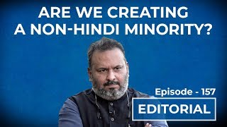 Editorial with Sujit Nair: Are we creating a non-hindi minority?
