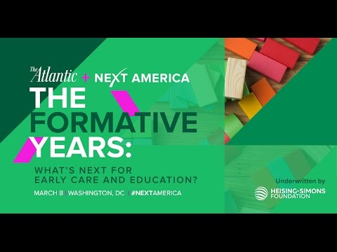 The Formative Years: What's Next for Early Care and Education? An Atlantic Next America Forum