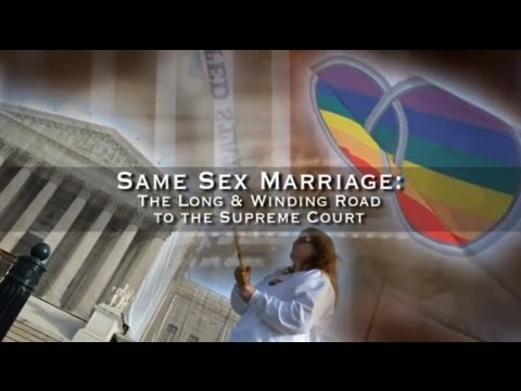 Same Sex Marriage: The Long & Winding Road to the Supreme Court