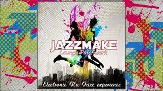 Jazzmake - Jazz clubbing - Lounge Patchwork (720p)