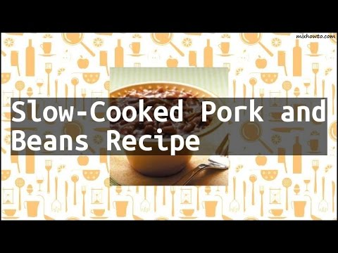 Recipe Slow-Cooked Pork And Beans Recipe