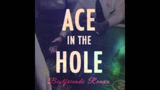 Saint Motel - Ace In The Hole - BESTFRIENDS REMIX (Put Your Hands On Me)