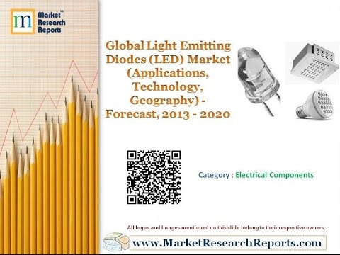 Global Light Emitting Diodes Market (Applications, Technology, Geography) - Forecast, 2013 - 2020