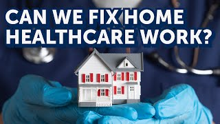 Can we fix home healthcare work? | The Future of Healthcare | Yang Speaks