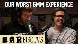 Our Worst GMM Experience | Ear Biscuits Ep. 136