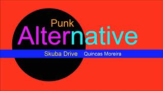 ♫ Alternatif, Punk Müzik, Skuba Drive, Quincas Moreira, Alternative Music, Punk Music, Punk