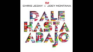 Chris Jeday Ft. Joey Montana - Dale Hasta Abajo