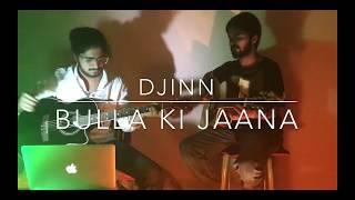 Djinn - Bulla Ki Jaana   Live (One Take)