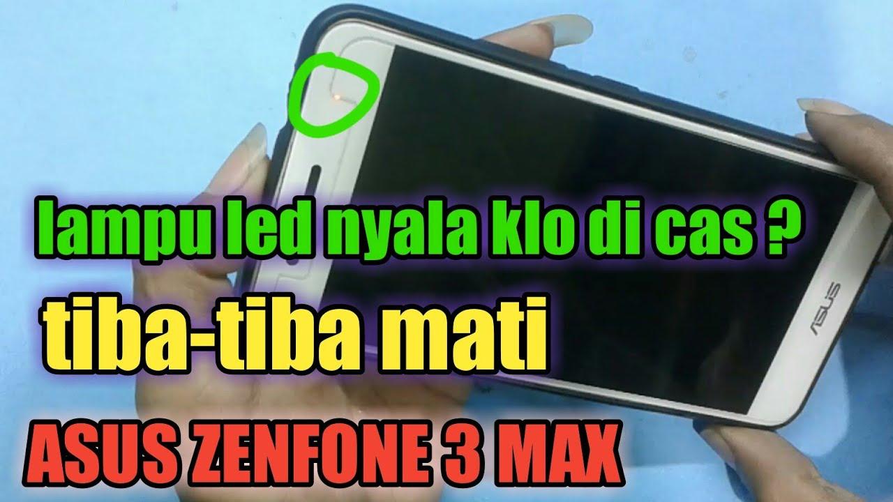 Asus Zenfone 3 Max Tiba Tiba Mati Apanya Yang Rusak