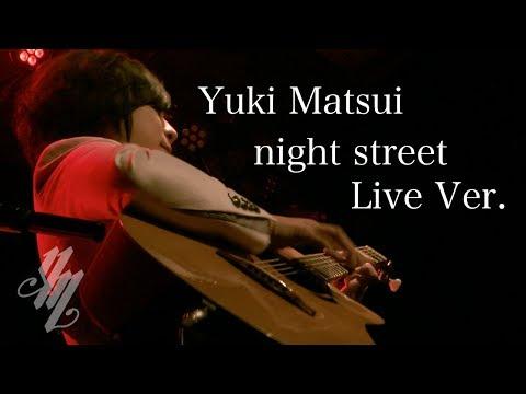 night street Live Ver. (acoustic guitar solo) /Yuki Matsui