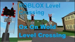 ROBLOX Ox On serait Level Crossing