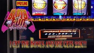 I get the !!BONUS!! and she Hits $22,000!!!!