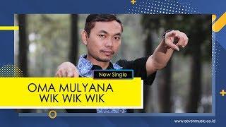 Oma Mulyana - Wik Wik Wik Mp3